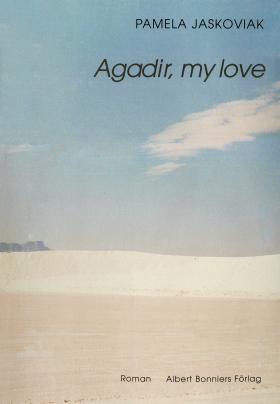 E-bok Agadir, my love av Pamela Jaskoviak