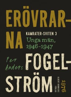 E-bok Erövrarna : unga män, 1946-1947 av Per Anders Fogelström