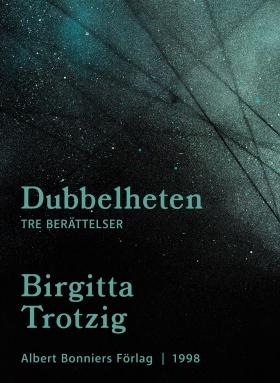 E-bok Dubbelheten : tre berättelser av Birgitta Trotzig