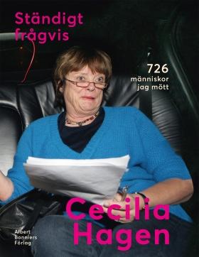 Ständigt frågvis : 726 människor jag mött av Cecilia Hagen