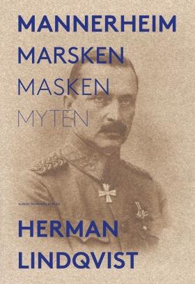 E-bok Mannerheim  : marsken, masken, myten av Herman Lindqvist