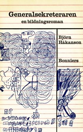 E-bok Generalsekreteraren : en bildningsroman av Björn Håkanson