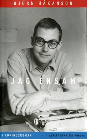 E-bok Jag ensam : mitt skrivarliv före debuten av Björn Håkanson