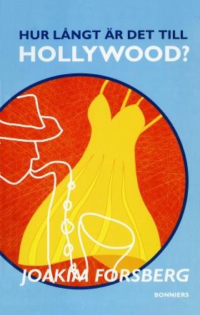 Hur långt är det till Hollywood?