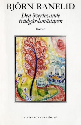 E-bok Den överlevande trädgårdsmästaren av Björn Ranelid
