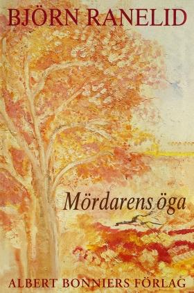 E-bok Mördarens öga av Björn Ranelid