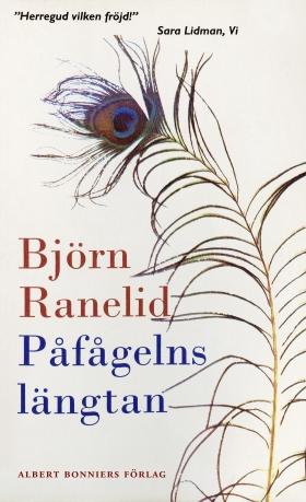 E-bok Påfågelns längtan av Björn Ranelid