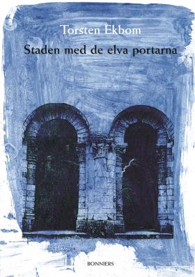 E-bok Staden med de elva portarna av Torsten Ekbom