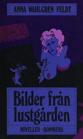 E-bok Bilder från lustgården : Noveller av Anna Wahlgren