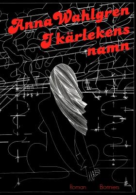 E-bok I kärlekens namn av Anna Wahlgren