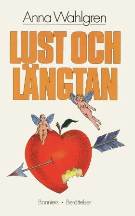 E-bok Lust och längtan : Berättelser av Anna Wahlgren