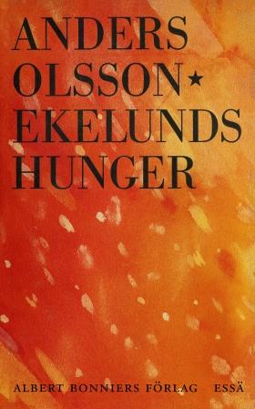 E-bok Ekelunds hunger av Anders Olsson