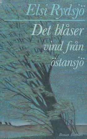 E-bok Det blåser vind från östansjö av Elsi Rydsjö