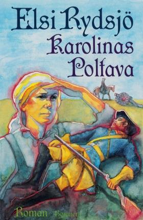 E-bok Karolinas Poltava av Elsi Rydsjö