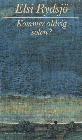 E-bok Kommer aldrig solen? av Elsi Rydsjö