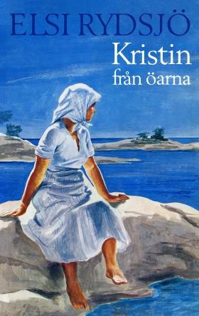 E-bok Kristin från öarna av Elsi Rydsjö