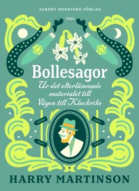 E-bok Bollesagor : ur det efterlämnade materialet till Vägen till Klockrike av Harry Martinson