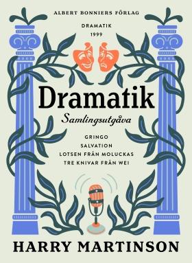 E-bok Dramatik : samlingsutgåva. Gringo; Salvation; Lotsen från Moluckas; Tre knivar från Wei av Harry Martinson