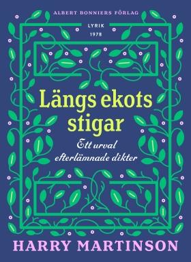 E-bok Längs ekots stigar : ett urval efterlämnade dikter av Harry Martinson