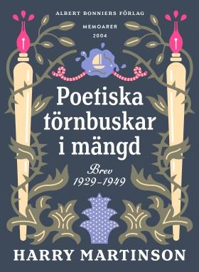 E-bok Poetiska törnbuskar i mängd : brev 1929-1949 av Harry Martinson