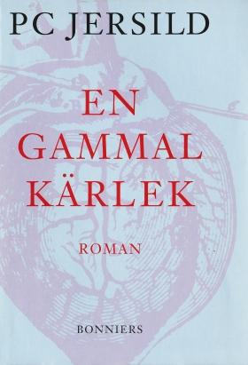 E-bok En gammal kärlek av P. C. Jersild