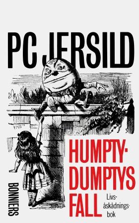 E-bok Humpty-Dumptys fall : livsåskådningsbok av P. C. Jersild