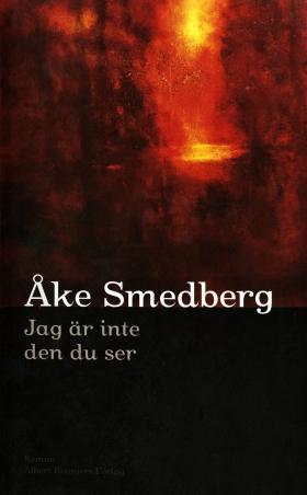 E-bok Jag är inte den du ser av Åke Smedberg