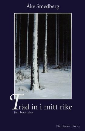 E-bok Träd in i mitt rike : Fem berättelser av Åke Smedberg