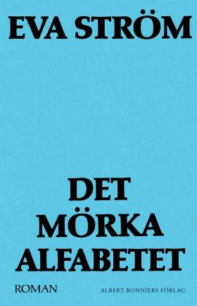 E-bok Det mörka alfabetet av Eva Ström