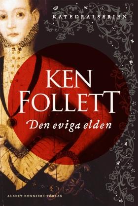 E-bok Den eviga elden av Ken Follett