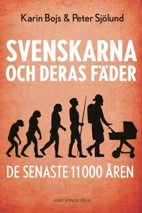E-bok Svenskarna och deras fäder de senaste 11 000 åren av Karin Bojs