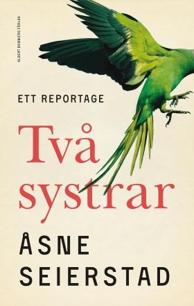 E-bok Två systrar : ett reportage av Åsne Seierstad