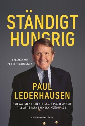 Ständigt hungrig – en hamburgermiljardärs bekännelser