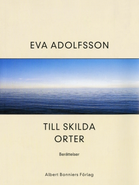 E-bok Till skilda orter : berättelser av Eva Adolfsson