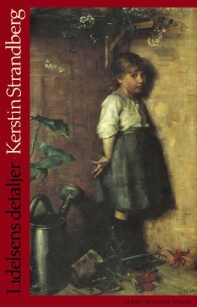 E-bok Lidelsens detaljer av Kerstin Strandberg