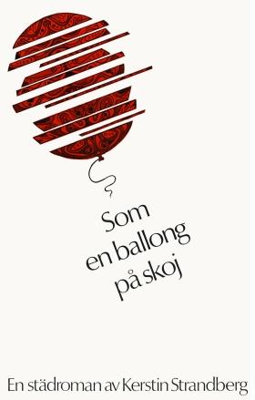 E-bok Som en ballong på skoj : en städroman av Kerstin Strandberg