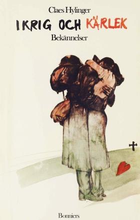 E-bok I krig och kärlek : bekännelser av Claes Hylinger