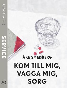 E-bok Kom, vagga mig, sorg. En e-singel ur Granta #7 av Åke Smedberg