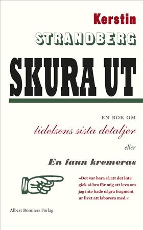 Skura ut : en bok om lidelsens sista detaljer eller En faun kremeras av Kerstin Strandberg