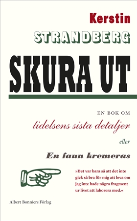 E-bok Skura ut : en bok om lidelsens sista detaljer eller En faun kremeras av Kerstin Strandberg