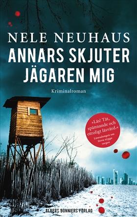 E-bok Annars skjuter jägaren mig av Nele Neuhaus