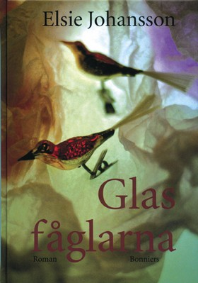 Glasfåglarna av Elsie Johansson