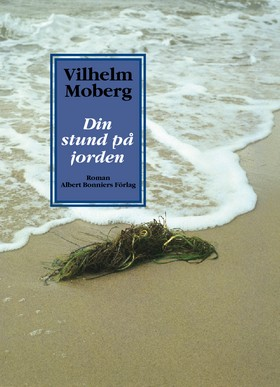 Din stund på jorden av Vilhelm Moberg