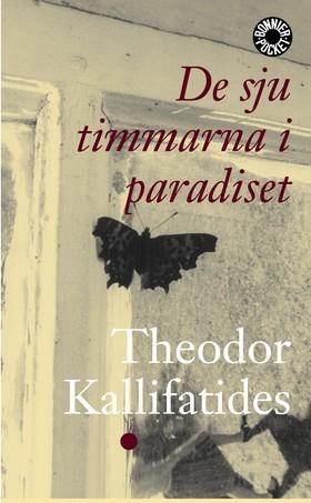 De sju timmarna i paradiset av Theodor Kallifatides