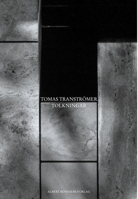 Tolkningar (red. Niklas Schiöler) av Tomas Tranströmer