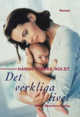 Det verkliga livet av Hanne-Vibeke Holst