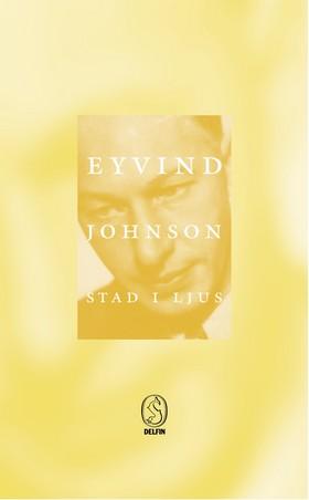 Stad i ljus av Eyvind Johnson