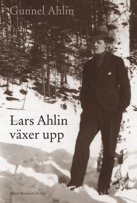 Lars Ahlin växer upp