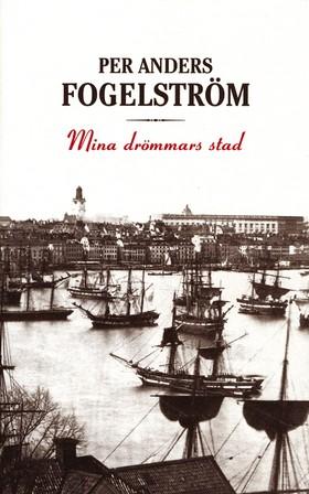 Mina drömmars stad av Per Anders Fogelström
