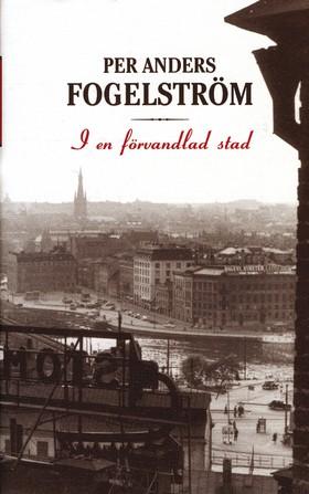 I en förvandlad stad av Per Anders Fogelström
